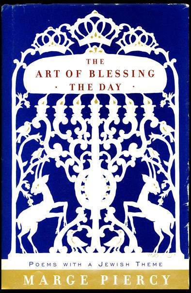 The Art of Blessing the Day by Marge Piercy cover
