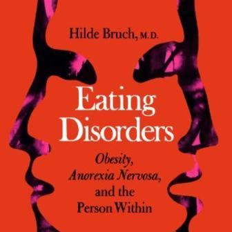 """Eating Disorders: Obesity, Anorexia Nervosa and the Person Within"" Front Cover by Hilde Bruch, 1973"