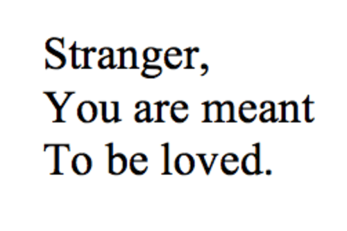 Stranger, You are Meant to be Loved