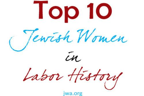 Top 10 Jewish Women in Labor History
