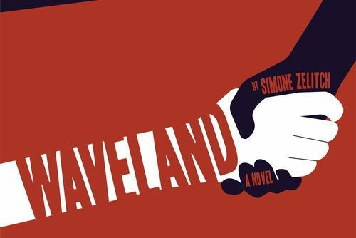 Waveland by Simone Zelitch
