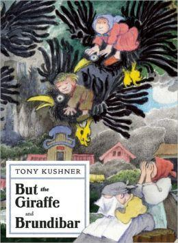 """But the Giraffe and Brundibar"" Front Cover by  Tony Kushner"