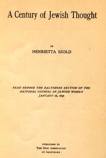 A Century of Jewish Thought delivered by Henrietta Szold to the Baltimore chapter of the National Council of Jewish Women, 1896
