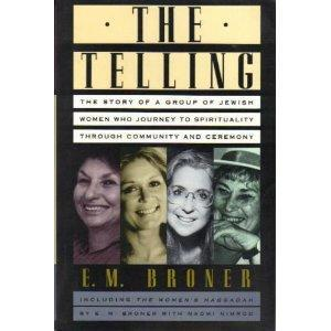 The Telling: The Story of a Group of Jewish Women Who Journey to Spirituality Through Community and Ceremony