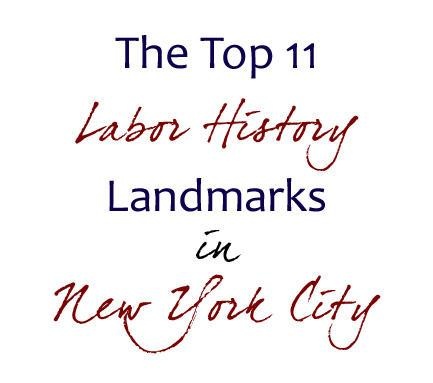 Top 11 Labor History Landmarks in New York City