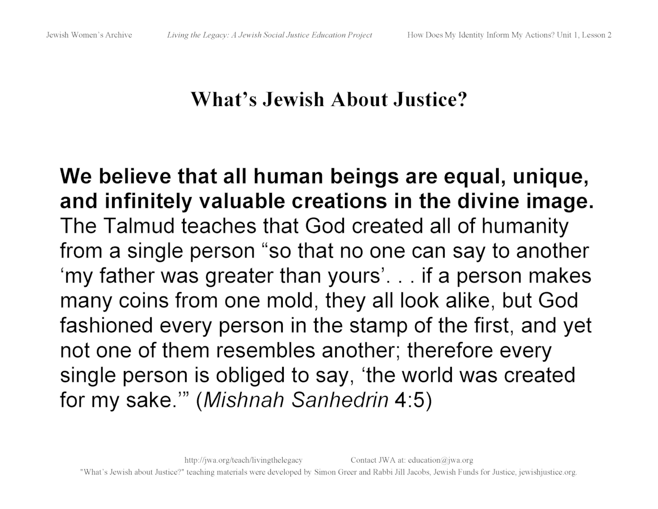 """What's Jewish About Justice?"" signs: We believe that all human beings are equal, unique..."