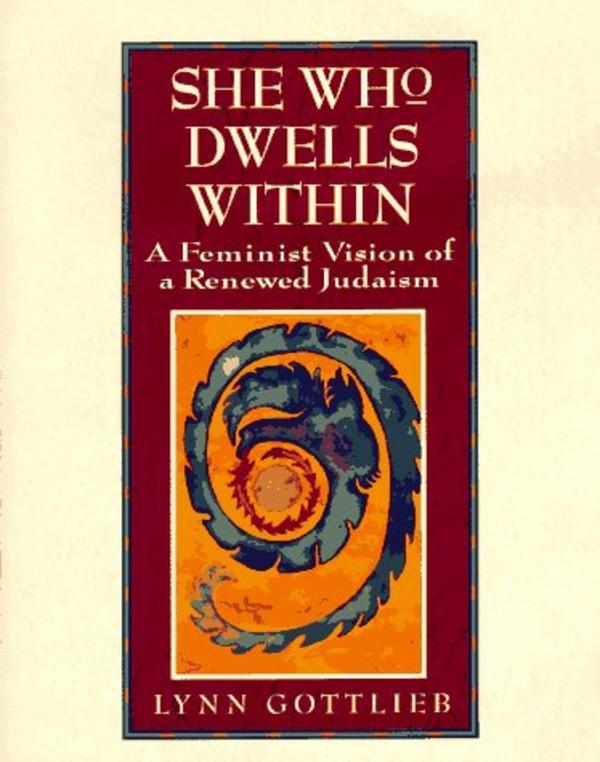 She Who Dwells Within by Lynn Gottlieb