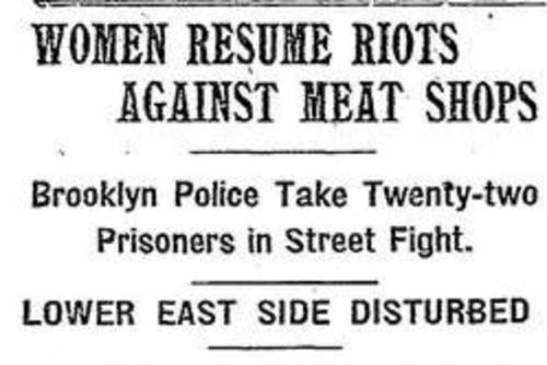 """Women Resume Riots Against Meat Shops"" New York Times, May 17, 1902"